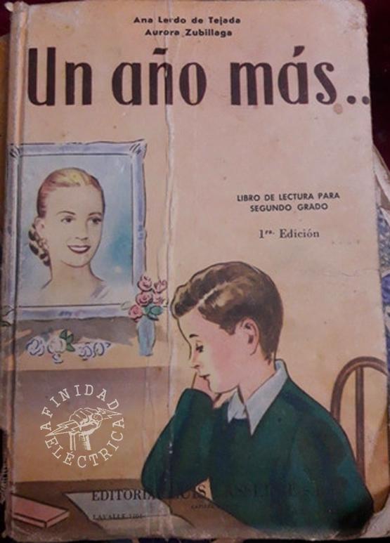 """De la editorial Luis Lasserre, el libro  """"Un año más"""", escrito por  Ana Lerdo de Tejada y  Aurora Zubillaga  publicado en 1953 hace referencia a la nacionalización del gas, la electricidad, los ferrocarriles y los teléfonos."""